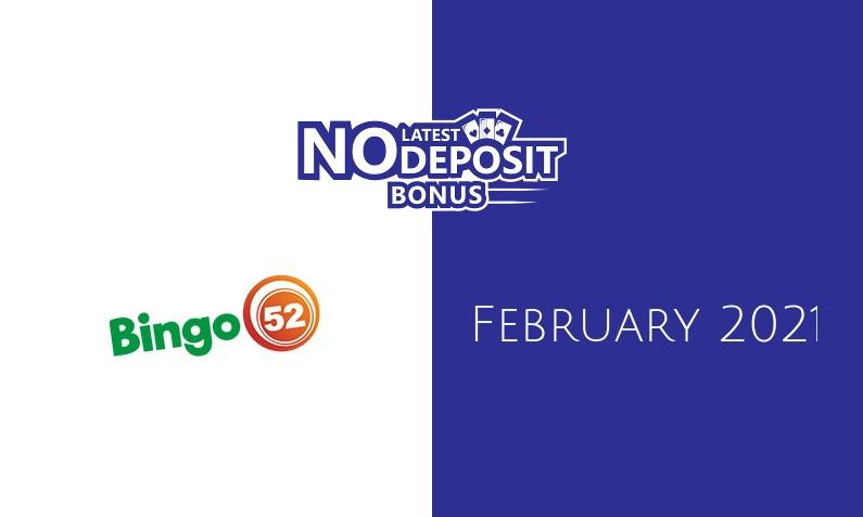 Latest Bingo52 no deposit bonus- 5th of February 2021