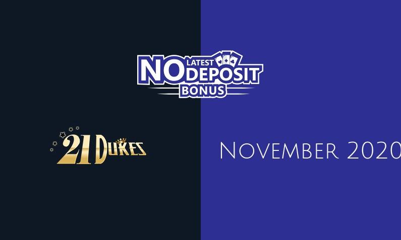 Latest no deposit bonus from 21 Dukes Casino 23rd of November 2020