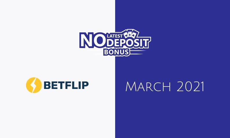 Latest no deposit bonus from Betflip- 29th of March 2021