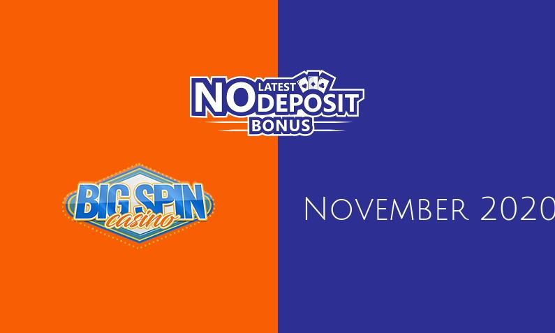 Latest no deposit bonus from Big Spin November 2020