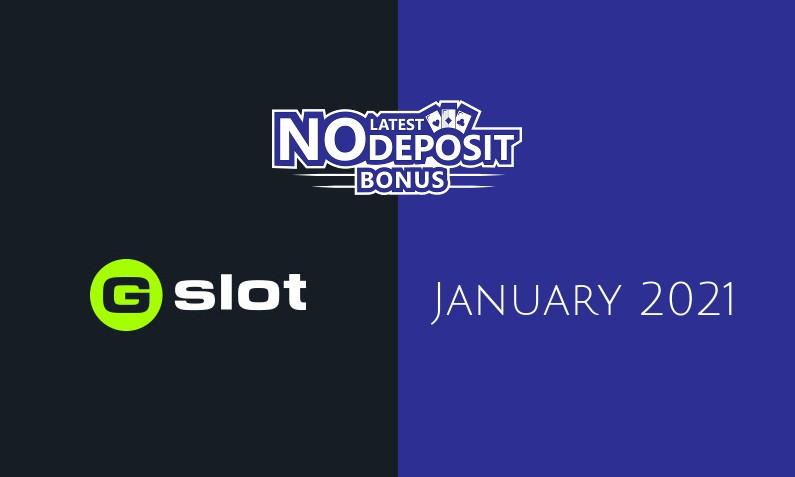 Latest no deposit bonus from Gslot January 2021