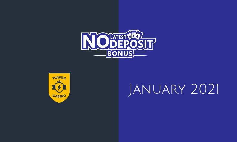 Latest no deposit bonus from Power Casino January 2021