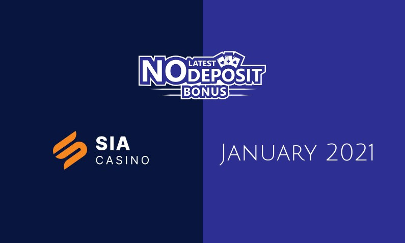 Latest no deposit bonus from SIA Casino- 21st of January 2021