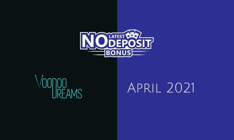 Latest no deposit bonus from Voodoo Dreams Casino April 2021