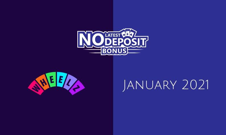 Latest no deposit bonus from Wheelz, today 26th of January 2021