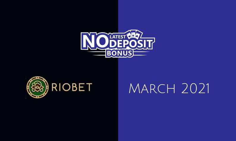 Latest Riobet no deposit bonus, today 4th of March 2021