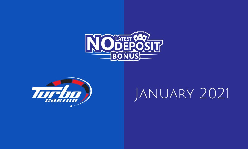 Latest Turbo Casino no deposit bonus, today 6th of January 2021
